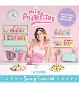 Mis pastelitos. Recetario dulce y eshpeshial (edición enriquecida)