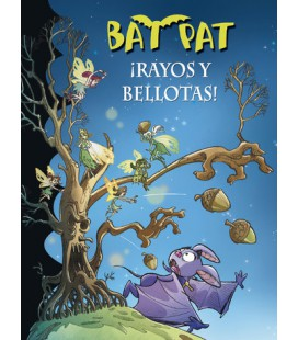 ¡Rayos y bellotas! (Serie Bat Pat 30)