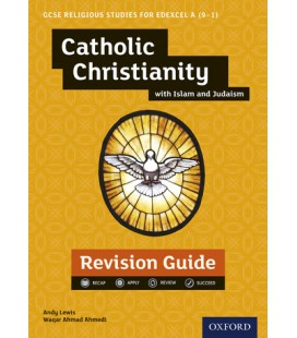 GCSE Religious Studies for Edexcel A (9-1): Catholic Christianity with Islam and Judaism Revision Guide