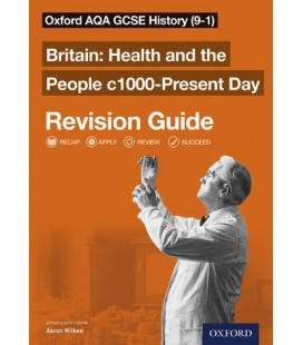Oxford AQA GCSE History (9-1): Britain: Health and the People c1000-Present Day Revision Guide