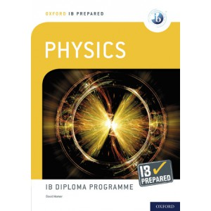 Oxford IB Prepared: Physics: IB Diploma Programme