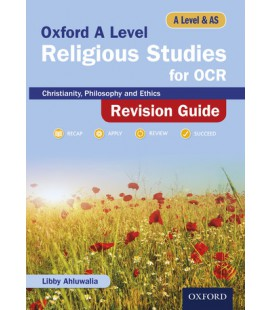 Oxford A Level Religious Studies for OCR: A Level and AS: Christianity, Philosophy and Ethics Revision Guide