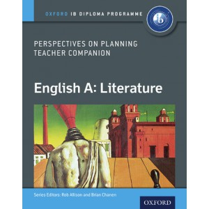Oxford IB Diploma Programme: English A: Literature: Perspectives on Planning Teacher Companion