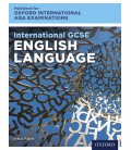 Oxford International AQA Examinations: International GCSE English Language