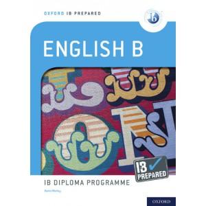 Oxford IB Prepared: English B: IB Diploma Programme