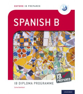 Oxford IB Prepared: Spanish B: IB Diploma Programme