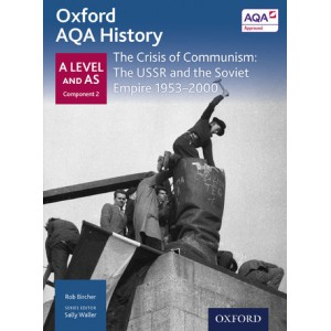 Oxford AQA History: A Level and AS Component 2: The Crisis of Communism: The USSR and the Soviet Empire 1953-1999