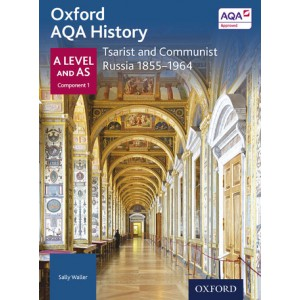 Oxford AQA History: A Level and AS Component 1: Tsarist and Communist Russia 1855-1963