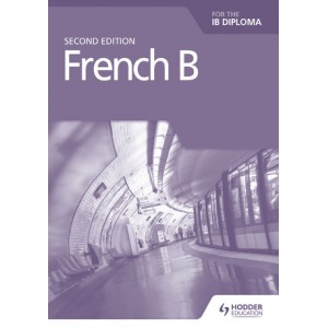 French B for the IB Diploma Grammar and Skills Workbook Second Edition