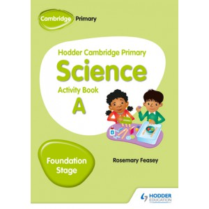 Hodder Cambridge Primary Science Activity Book A Foundation Stage