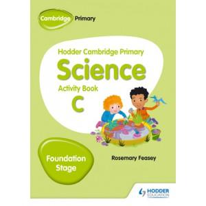 Hodder Cambridge Primary Science Activity Book C Foundation Stage