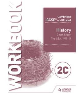 Cambridge IGCSE and O Level History Workbook 2C - Depth study: The United States, 1919–41