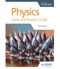 Physics for the IB Diploma Study and Revision Guide