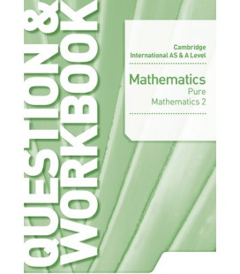 Cambridge International AS & A Level Mathematics Pure Mathematics workbook