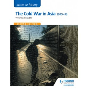 Access to History: The Cold War in Asia 1945-93 for OCR 2nd Ed