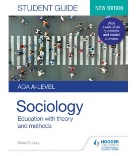 AQA A-level Sociology Student Guide 1: Education with theory and